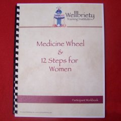 The Medicine Wheel and 12 Steps Workbook (Women)